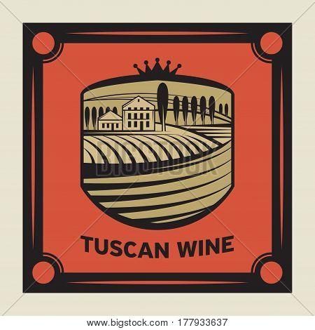 Tuscany landscape with vineyard fields and villa. Rural landscape. Trendy concept for wine list bar or restaurant menu label or package. Vector illustration