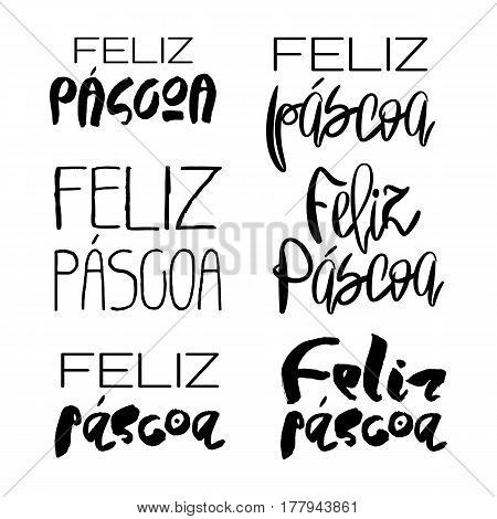 Set of 6 decorative handdrawn lettering. Modern ink calligraphy. Happy Easter in portuguese. Handwritten black phrases isolated on white background. Vector elements for greeting card and decor