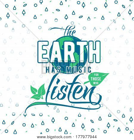 Vector illustration of greeting text on hipster geometric pattern in fashion Memphis style. Inspirational quote The Earth has music for those who listen