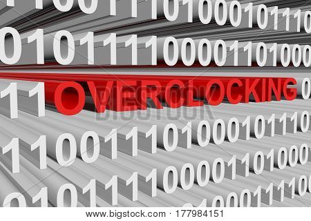 OVERCLOCKING is presented in the form of binary code 3d illustration
