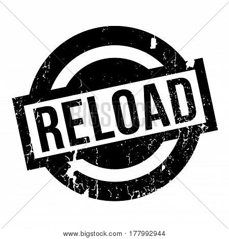 Reload rubber stamp. Grunge design with dust scratches. Effects can be easily removed for a clean, crisp look. Color is easily changed.