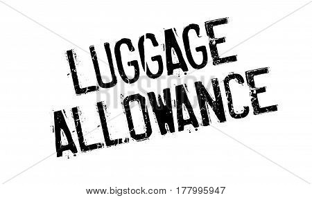 Luggage Allowance rubber stamp. Grunge design with dust scratches. Effects can be easily removed for a clean, crisp look. Color is easily changed.