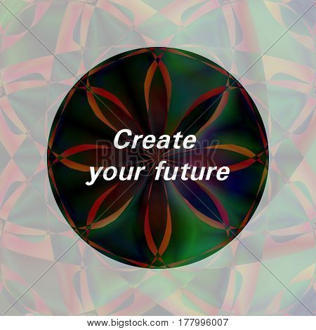 Create your future motivational poster with abstract dark floral round ornament. Editable vector illustration for your design needs