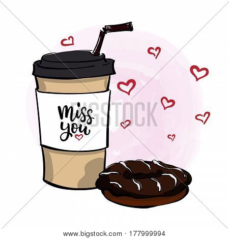 Vector Illustration With Coffee To Go Cup, Chocolate Donut , Lettering Miss You