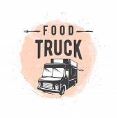 Vector illustration of street food truck graphic badge set. Food old logo design. Foodstuffs background printable. Vintage kitchen print element with fork and knife, text and truck on grunge spot poster
