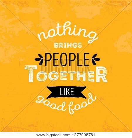 Print Modern Food Typography Poster Quote On Yellow Background. Kitchen Wallpaper Design.
