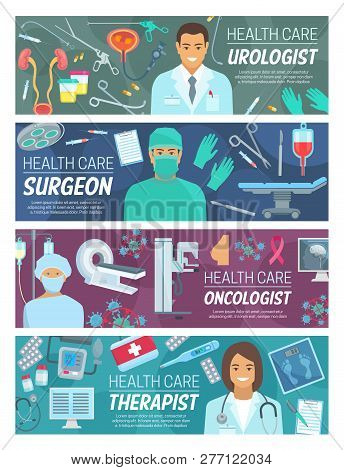 Doctors medical staff banners of medicine and healthcare vector theme. Surgeon, urologist, oncologist and physician therapist hospital personnel with surgery, urology and oncology tools and equipments poster