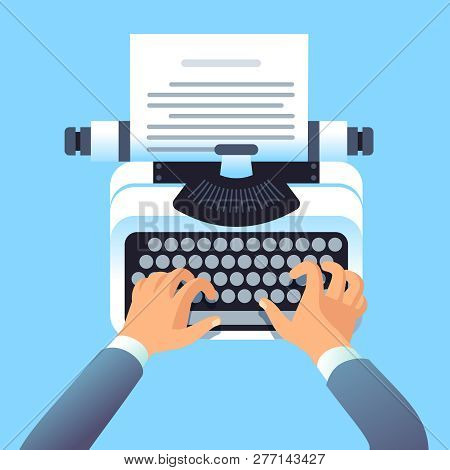Writer Author Write Article With Typewriter. Mans Hands Type Story For Paper Book Or Blog. Blogging