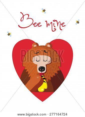 Bee Mine Valentine Greeting Card Of Cute Cartoon Bear Vector Illustration Character Eating Honey Ins