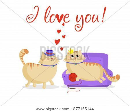 I Love You Greeting Card With Cute Cartoon Cats Couple Male And Female In Love. Boyfriend Cat In Top