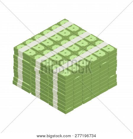 Big Stacked Pile Of Cash. Hundreds Of Dollars In Flat Style Isometric Illustration. Big Money Concep