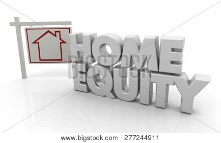 Home Equity Loan House for Sale Sign 3d Illustration poster