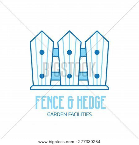 Garden Fence Icon. Hedge And Fence Service Logo Or Emblem Template. Farm Wooden Palisade Vector Illu