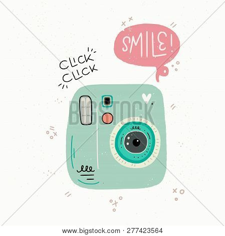 Cartoon Style Vector Illustration Of The Photo Camera, Smile And Click Click Hand Lettering. Great D
