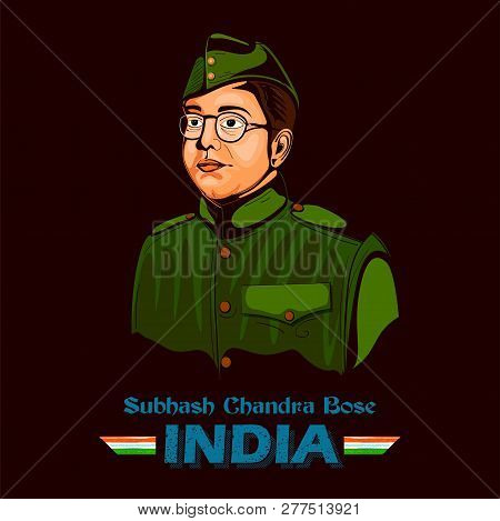 Indian Background With Nation Hero And Freedom Fighter Subhash Chandra Bose Pride Of India