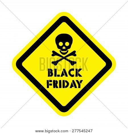 Attention Sticker With The Black Friday Ad, With Skull And Cross Bones