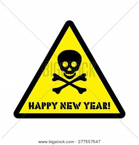 Attention Sticker With Happy New Year Ad, With Skull And Cross Bones Funny Style