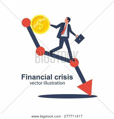Financial Crisis Concept. Coin Falls On Schedule Down. Economy Problem Collapse Crash. Businessman O