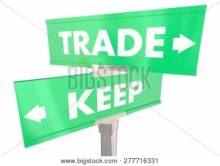 Trade Vs Keep Sell or Hold Two 2 Way Street Signs 3d Illustration