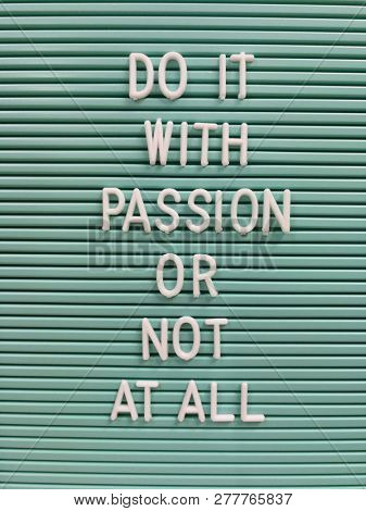 Do it with passion, written on letterboard
