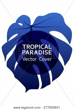 Tropical Paradise Leaf Vector Cover Layout. Cool Floral A4 Page Design. Exotic Tropic Plant Leaf Vec