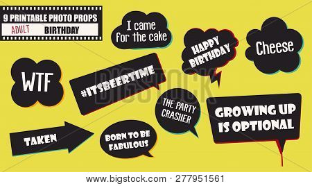 Photo Booth Props Set Vector Illustration. Collection Of Quotes And Speech Bubbles For Adult Birthda