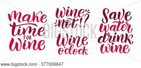 Quote - Make Time For Wine. Phrase Save Water, Drink Wine.