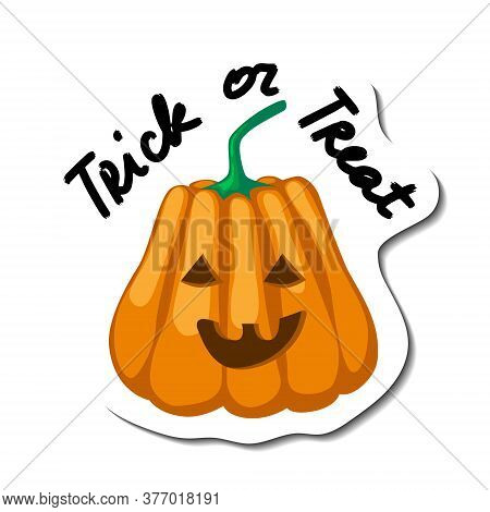 Halloween Orange Smiling Pumpkin And Hand Written Lettering Phrase Trick Or Treat. Sticker Or T-shir