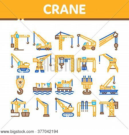 Crane Building Machine Collection Icons Set Vector. Crane Port Construction For Unloading Ship And T