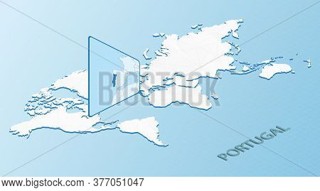 World Map In Isometric Style With Detailed Map Of Portugal. Light Blue Portugal Map With Abstract Wo