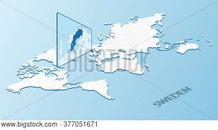World Map In Isometric Style With Detailed Map Of Sweden. Light Blue Sweden Map With Abstract World