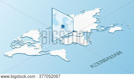 World Map In Isometric Style With Detailed Map Of Azerbaijan. Light Blue Azerbaijan Map With Abstrac