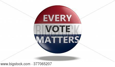 Every Vote Matters Text On American Flag Colors Badge Isolated On White Background. Usa Elections. 3