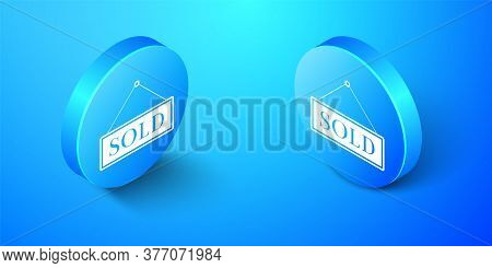 Isometric Sold Icon Isolated On Blue Background. Sold Sticker. Sold Signboard. Blue Circle Button. V