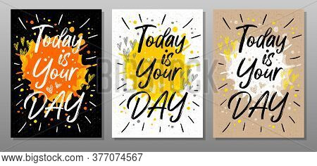 Today Is Your Day, Quote Text Poster. Motivation, Incentive, Splash, Love, Hearts, Drops, Rays. Lett
