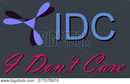 Idc Acronyms I Dont Care Presented On Logo Style Colorful Vector For Communication Poster Print Illu