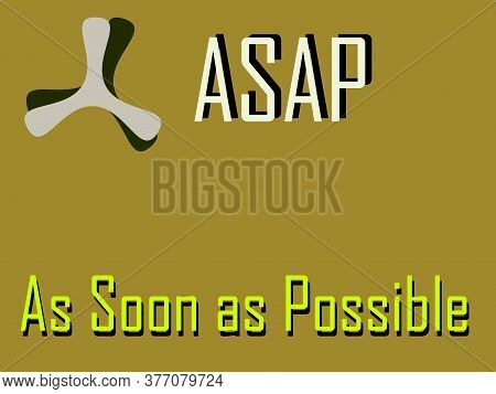 Asap Abbreviation As Soon As Possible Displayed With Text And Symbolic Pattern On Educational Backgr