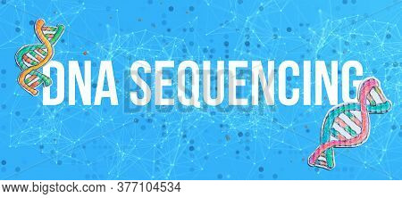 Dna Sequencing Theme With Dna And Abstract Network Patterns