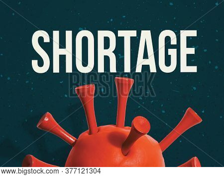 Covid-19 Shortage Theme With A Big Red Virus Object