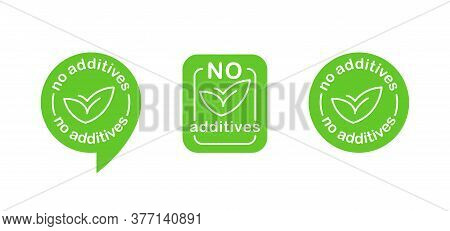 No Additives Sign For Healthy Food Products Label - Vector Isolated Emblem In 3 Variations With Plan