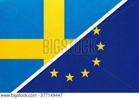 Kingdom Of Sweden And European Union Or Eu, Symbol Of National Flags From Textile. Relationship, Par