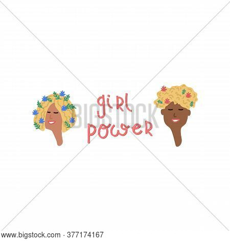 Illustration Portrait Of Girls With A Motivating Inscription Girl Power. Slogans And Motivators For
