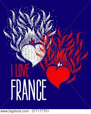 I Love France. Two Hearts Of Color Of The Flag Of France With Handmade Lettering. Independence. Cele