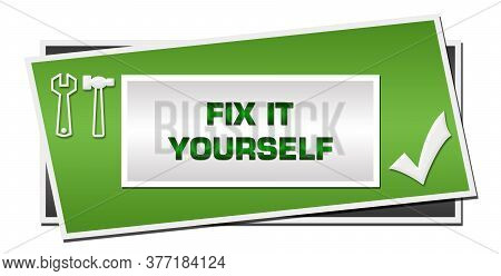 Fix It Yourself Concept Image With Text Written Over Green Blue Background.