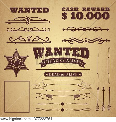 Wanted Poster. Wild West Vintage Criminal Search Ornaments, Borders And Ribbons, Frames And Scroll E