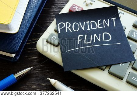 Provident Fund Memo Sign On The Calculator.