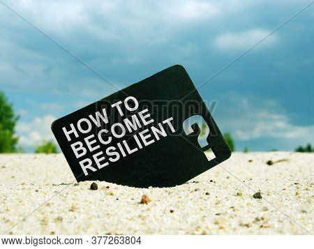How To Become Resilient Words On Black Plate. Resilience Concept.