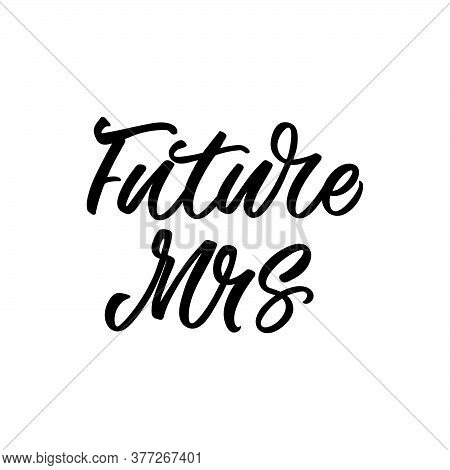 Hand Lettered Quote. The Inscription: Future Mrs. Perfect Design For Greeting Cards, Posters, T-shir