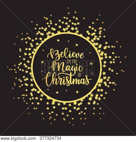 Believe In The Magic Of Christmas. Handwritten Lettering Isolated On Black Background With Golden St