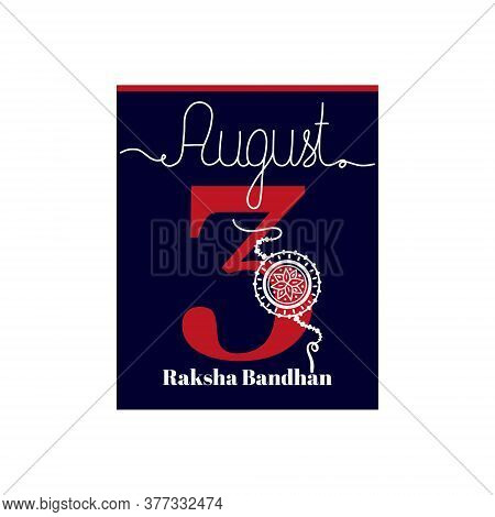 Calendar Sheet, Vector Illustration On The Theme Of Raksha Bandhan August 3. Decorated With A Handwr